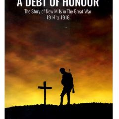 A Debt of Honour – The Story of New Mills in The Great War 1914-1916