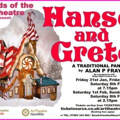 PANTOMIME – HANSEL & GRETEL New Mills Art Theatre –  31ST JANUARY 2020